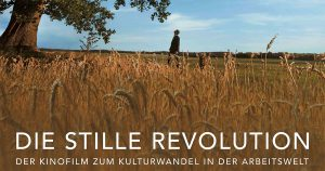DIE STILLE REVOLUTION - Der Kinofilm zum Kulturwandel in der Arbeitswelt